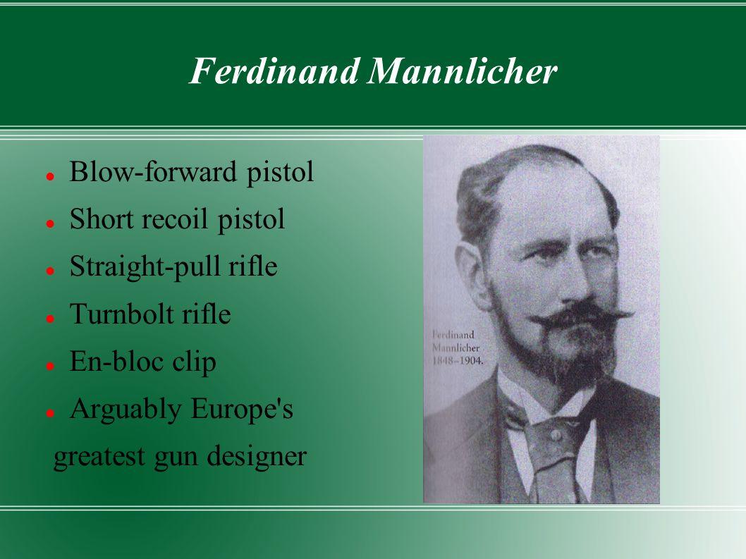 Ferdinand Mannlicher Blow-forward pistol Short recoil pistol