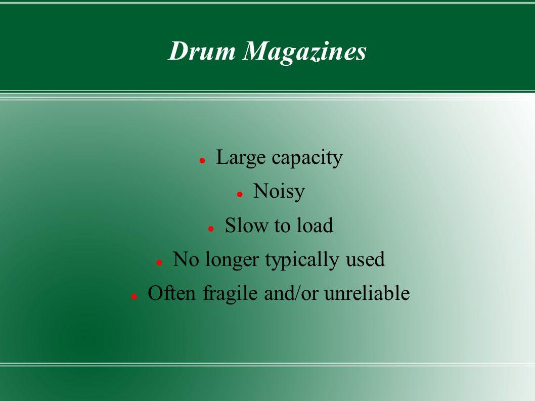 Drum Magazines Large capacity Noisy Slow to load