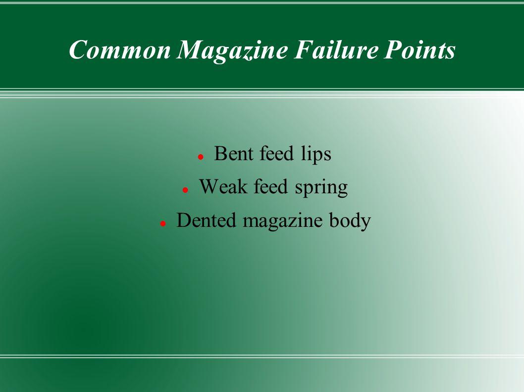 Common Magazine Failure Points