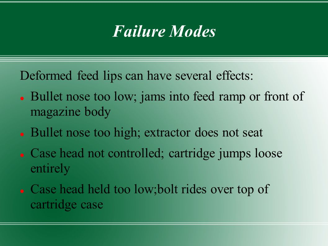 Failure Modes Deformed feed lips can have several effects: