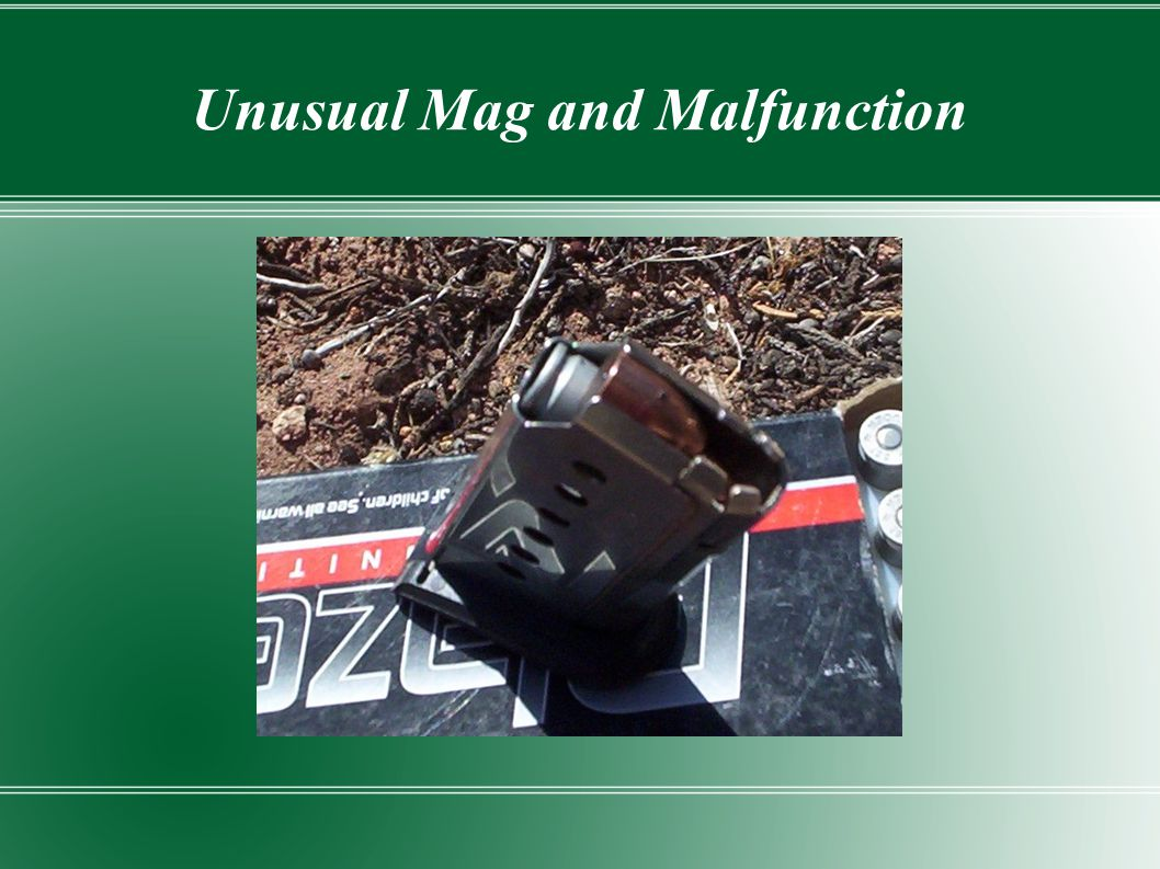 Unusual Mag and Malfunction