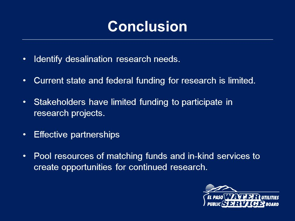 Conclusion Identify desalination research needs.