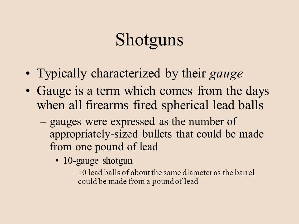 Shotguns Typically characterized by their gauge