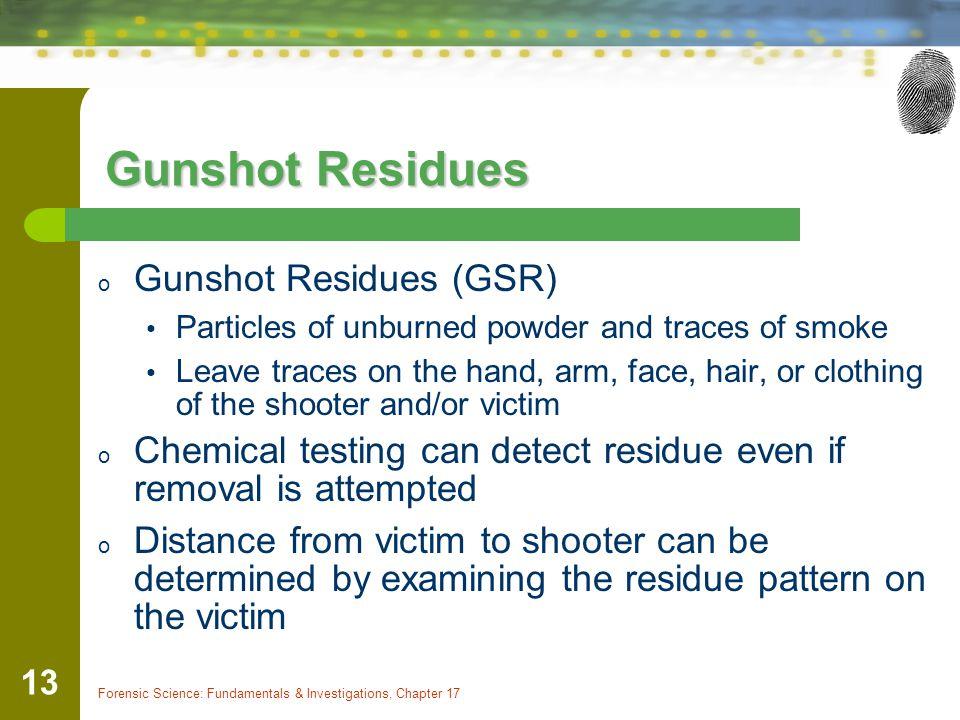 Gunshot Residues Gunshot Residues (GSR)