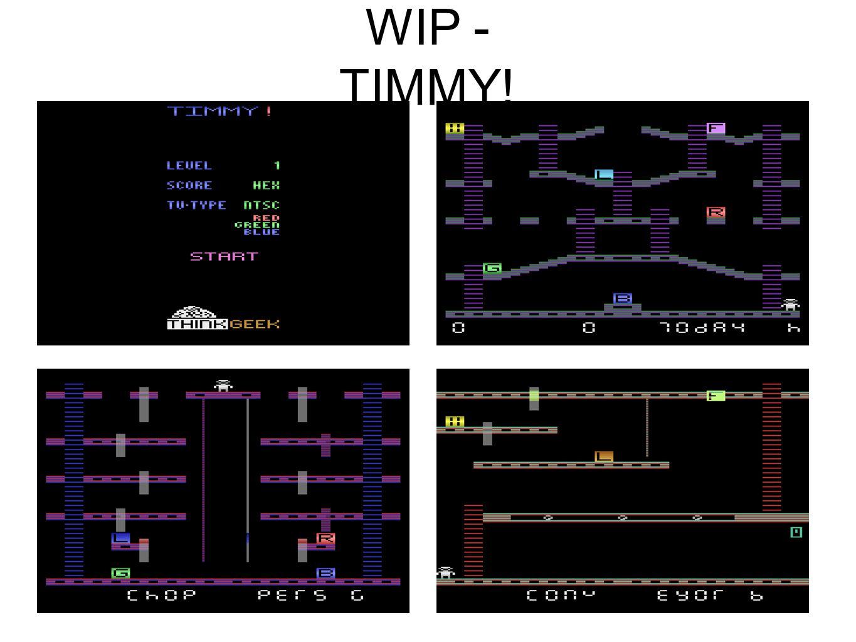 WIP - TIMMY!