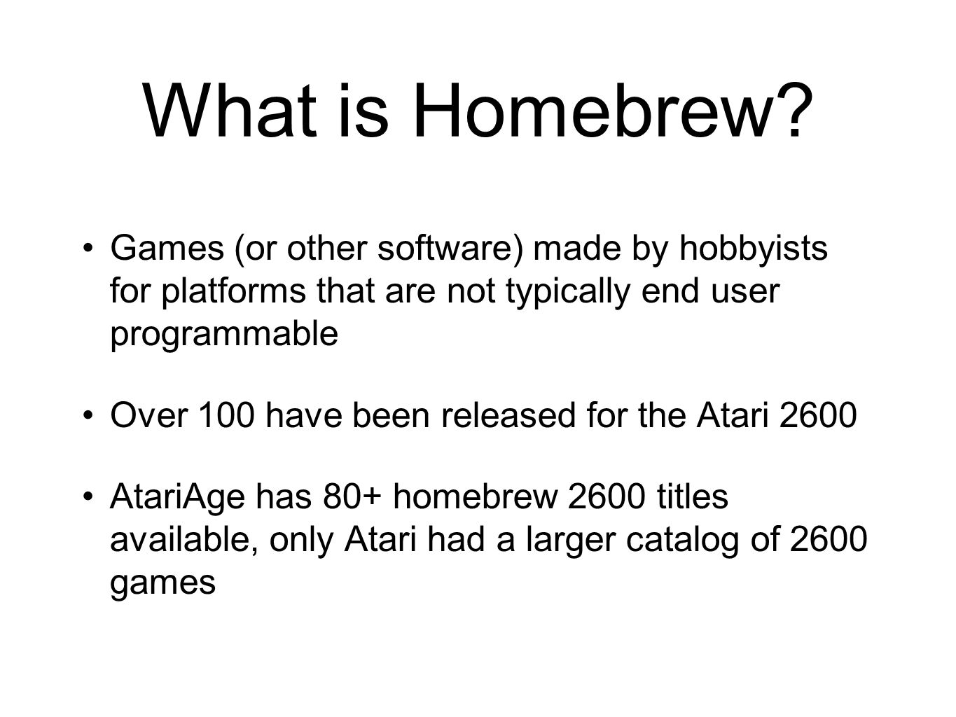 What is Homebrew Games (or other software) made by hobbyists for platforms that are not typically end user programmable.