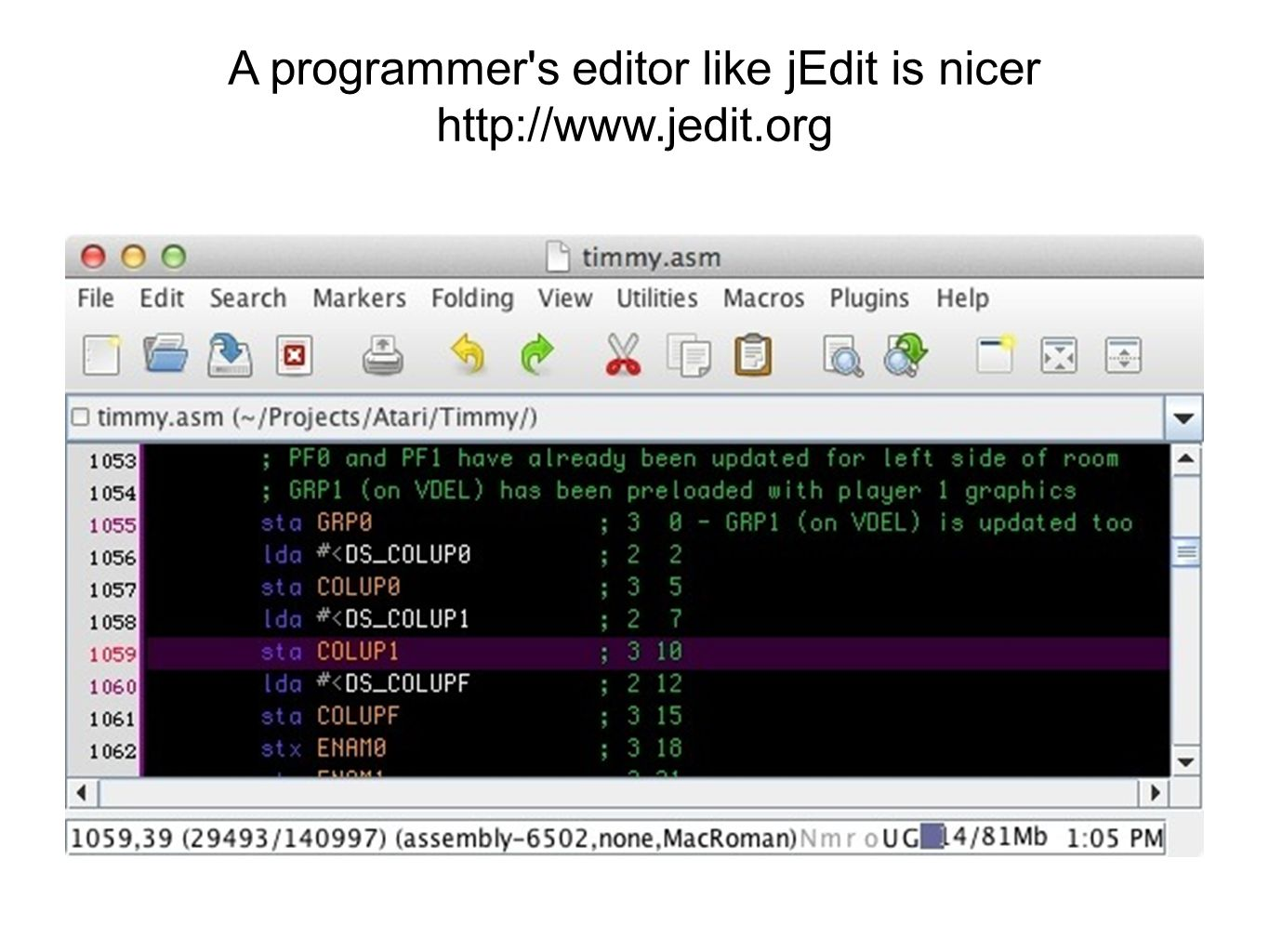 A programmer s editor like jEdit is nicer http://www.jedit.org