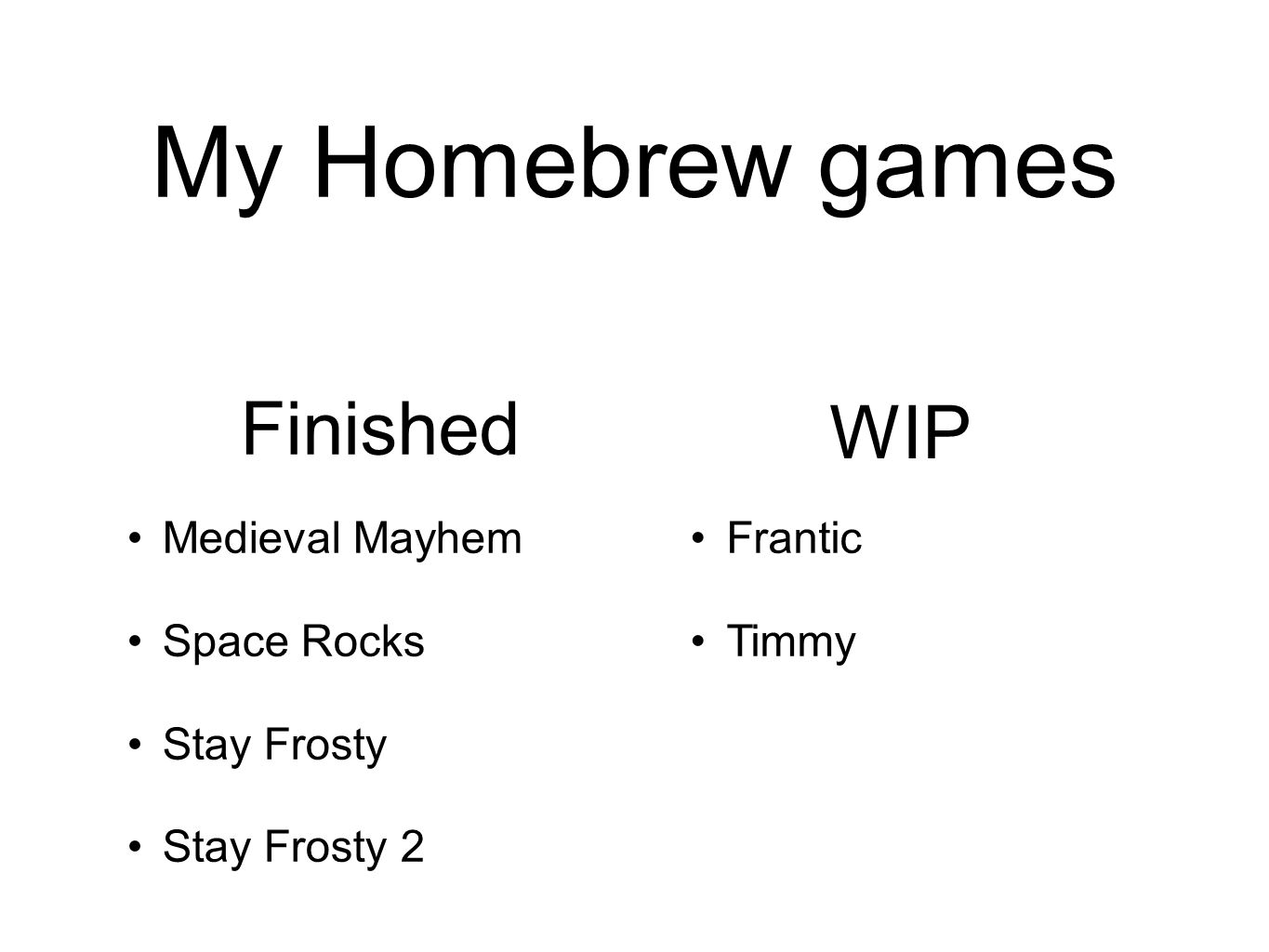 My Homebrew games Finished WIP Medieval Mayhem Space Rocks Stay Frosty