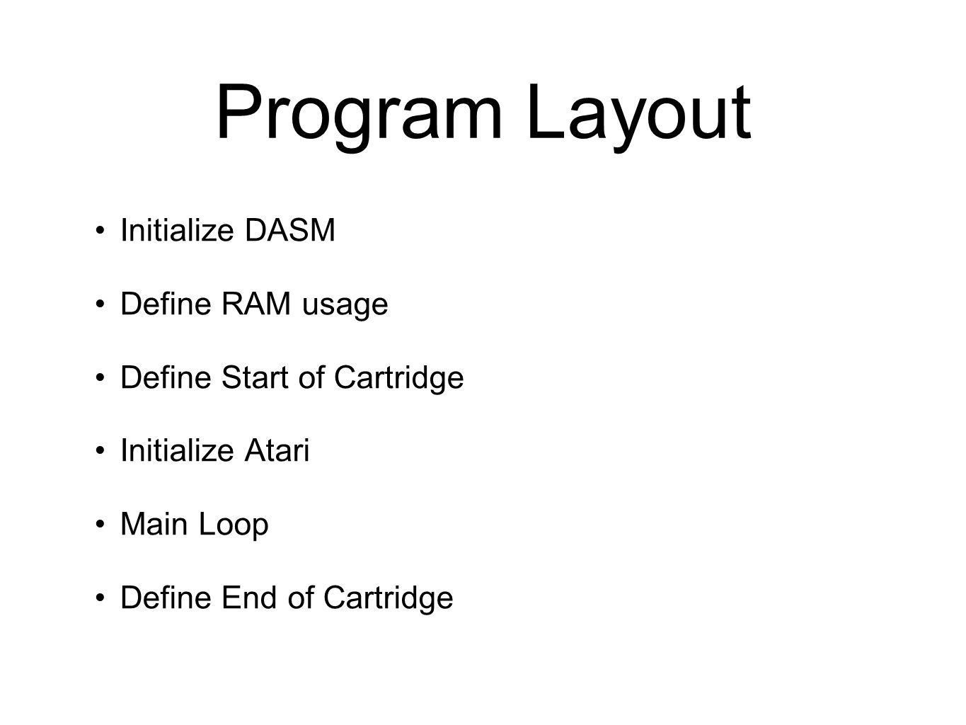 Program Layout Initialize DASM Define RAM usage