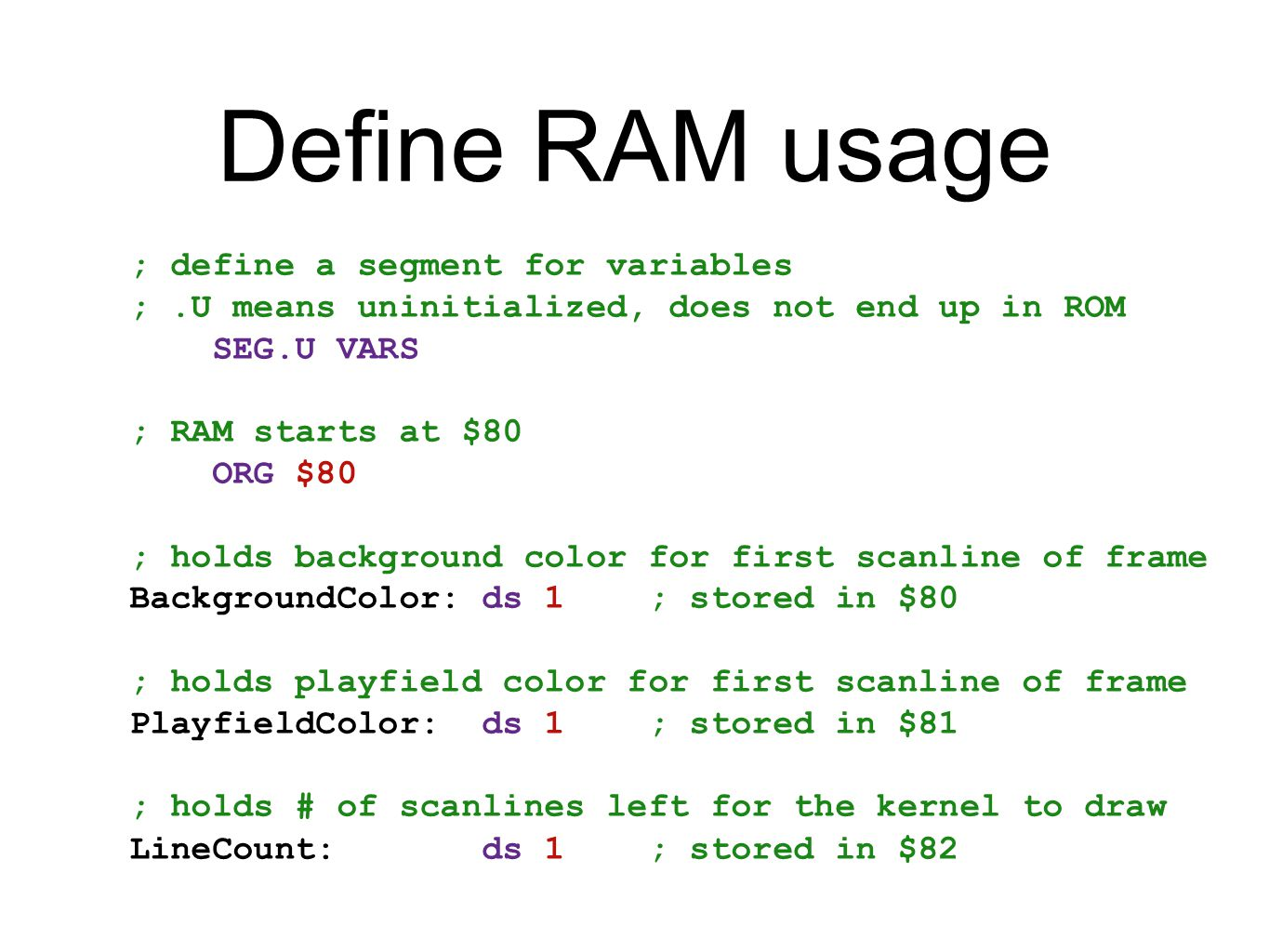 Define RAM usage ; define a segment for variables