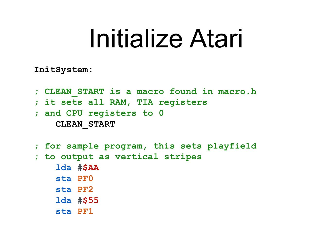 Initialize Atari InitSystem: ; CLEAN_START is a macro found in macro.h