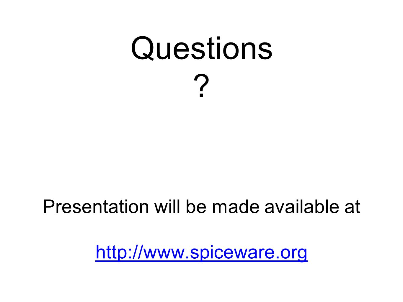 Presentation will be made available at http://www.spiceware.org