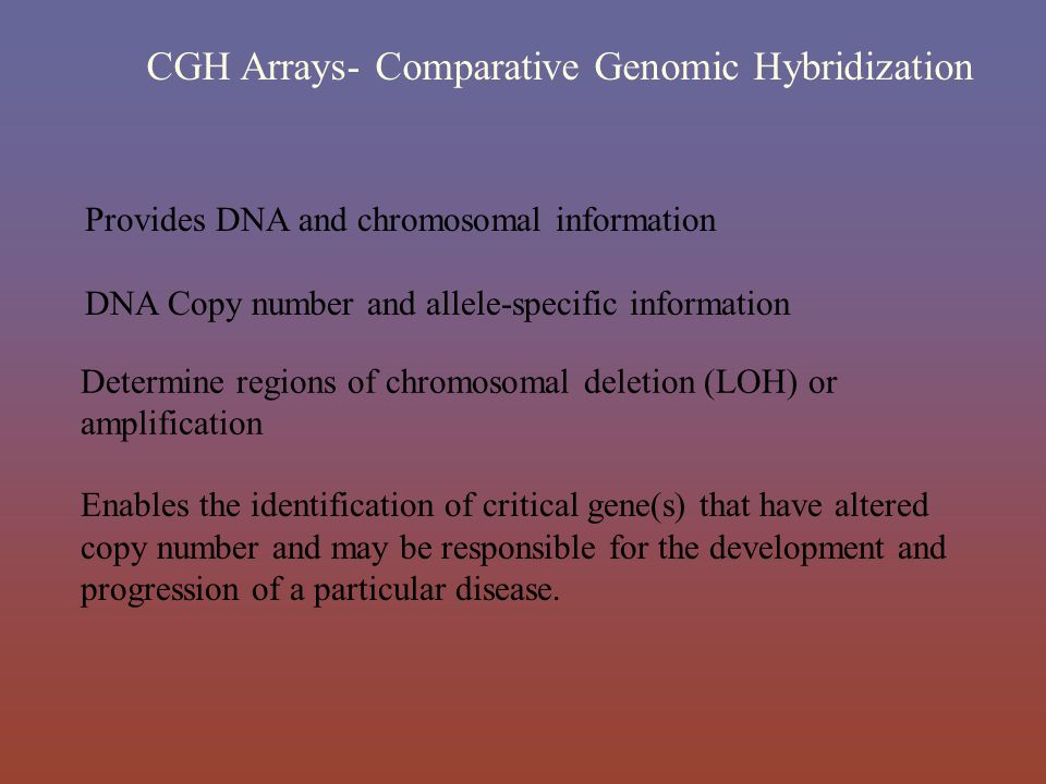 CGH Arrays- Comparative Genomic Hybridization