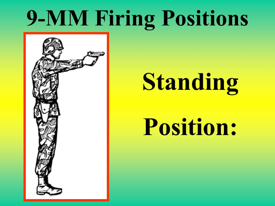 9-MM Firing Positions Standing Position: