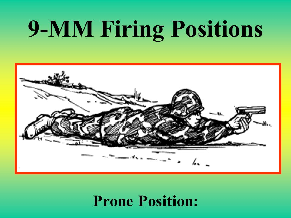 9-MM Firing Positions Prone Position: