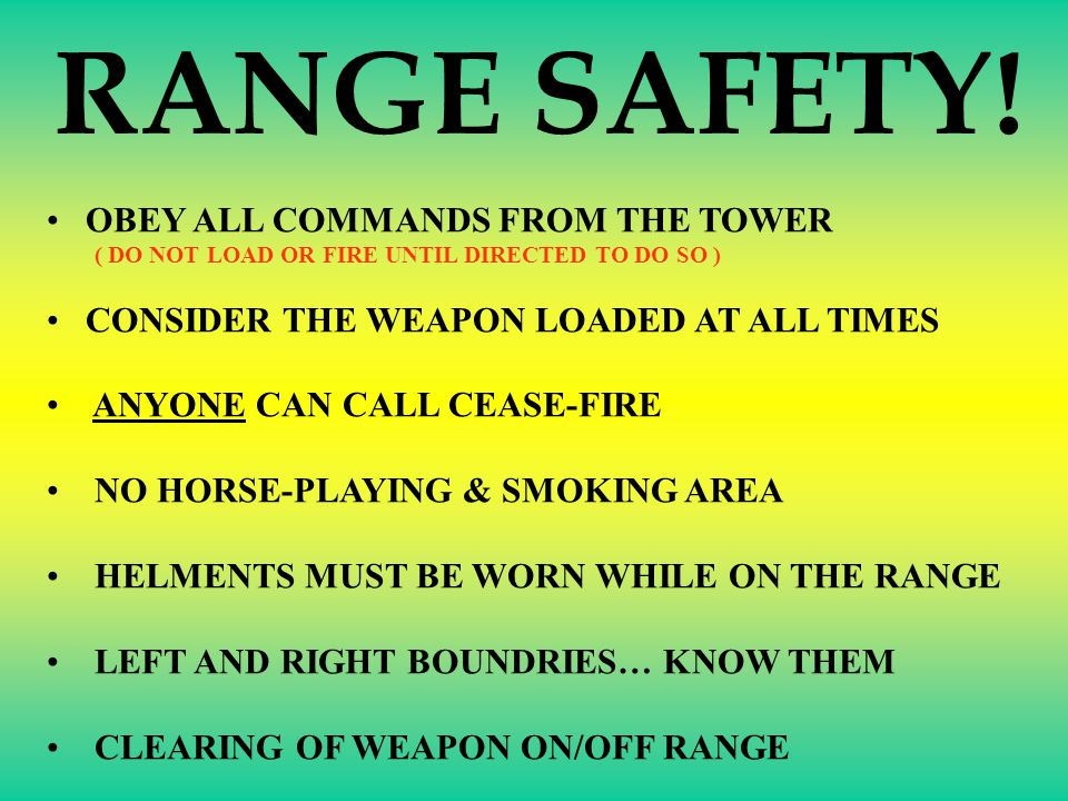 RANGE SAFETY! OBEY ALL COMMANDS FROM THE TOWER