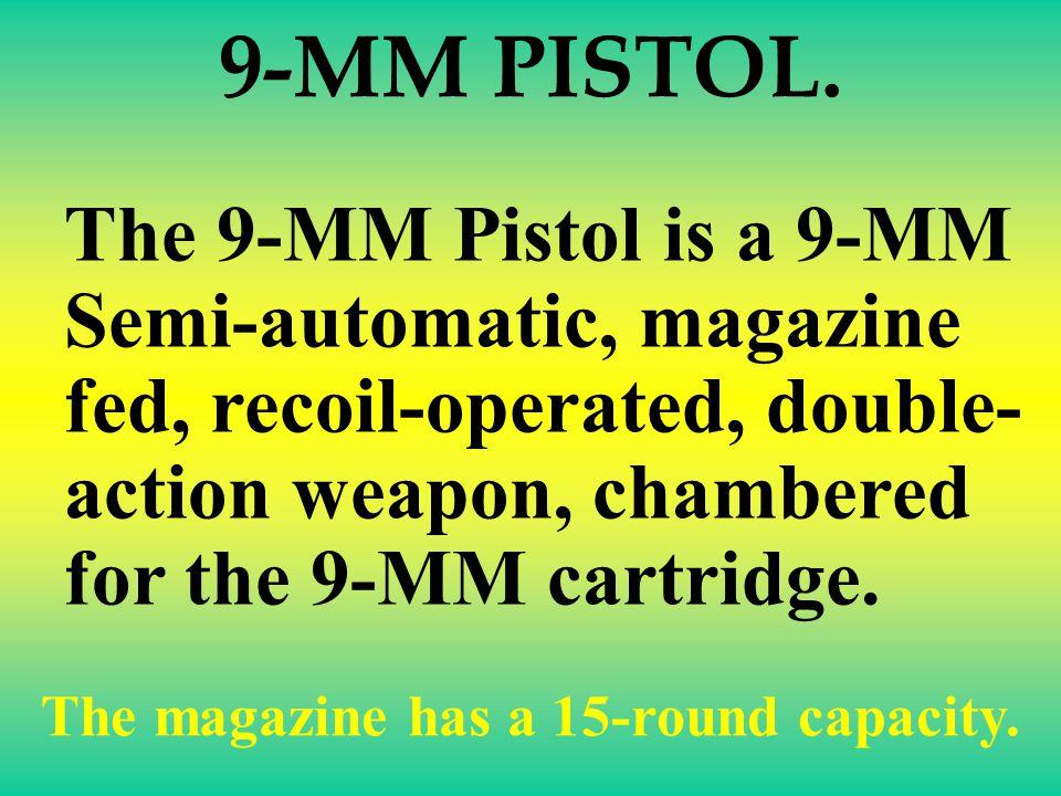The magazine has a 15-round capacity.