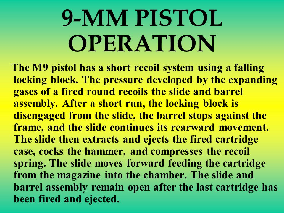 9-MM PISTOL OPERATION.