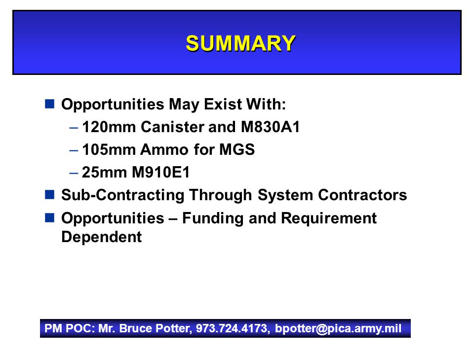 SUMMARY Opportunities May Exist With: 120mm Canister and M830A1