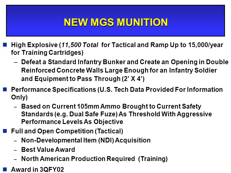 NEW MGS MUNITION High Explosive (11,500 Total for Tactical and Ramp Up to 15,000/year for Training Cartridges)