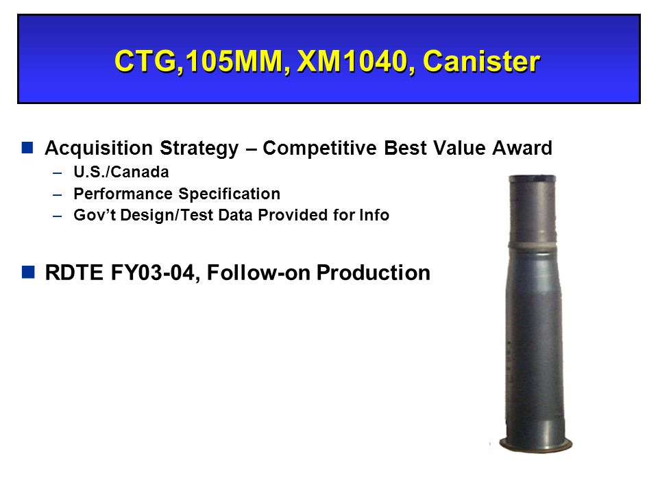 CTG,105MM, XM1040, Canister RDTE FY03-04, Follow-on Production