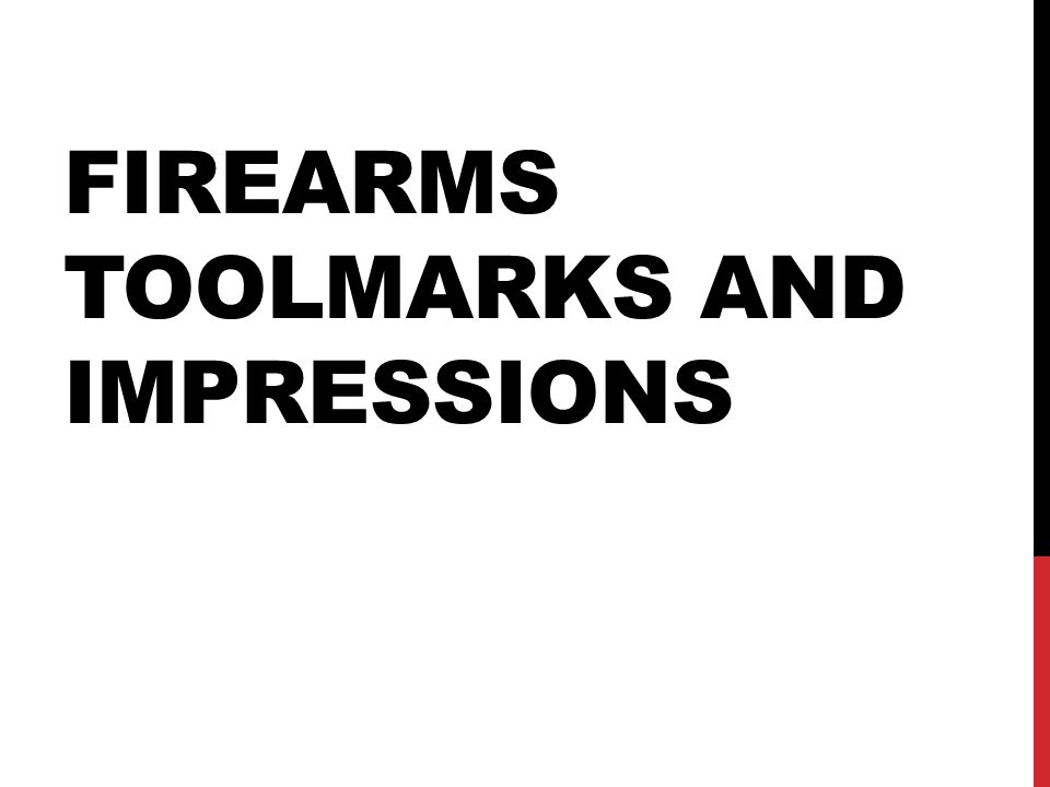 Firearms toolmarks and Impressions