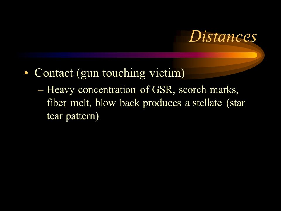 Distances Contact (gun touching victim)