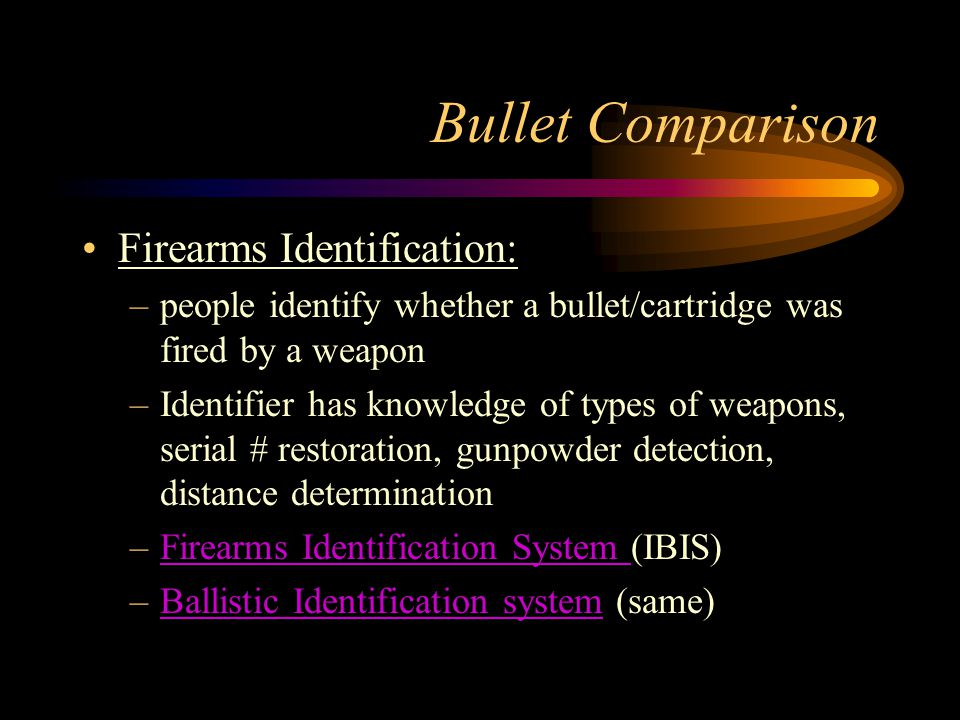 Bullet Comparison Firearms Identification: