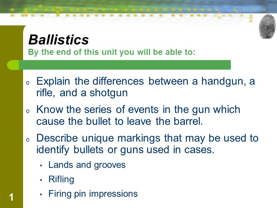 Ballistics By the end of this unit you will be able to: