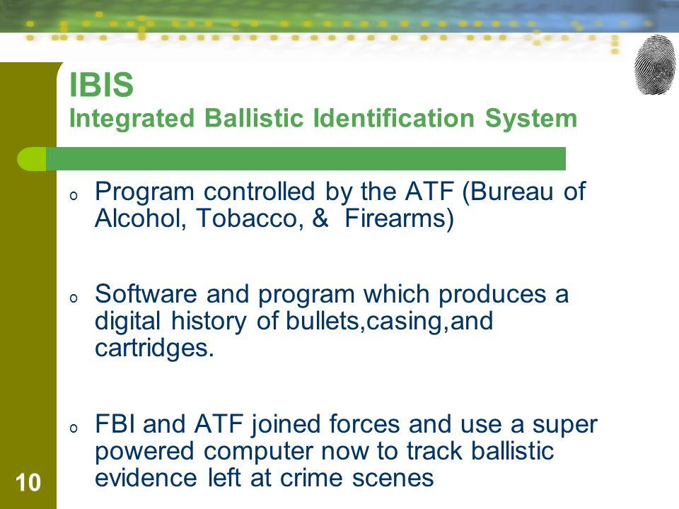 IBIS Integrated Ballistic Identification System