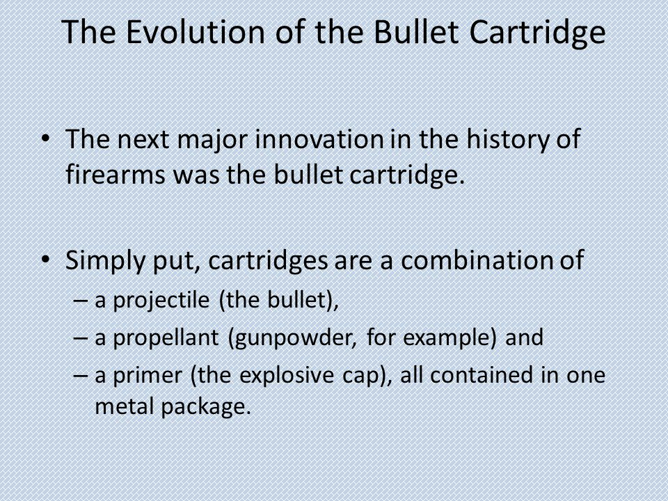 The Evolution of the Bullet Cartridge