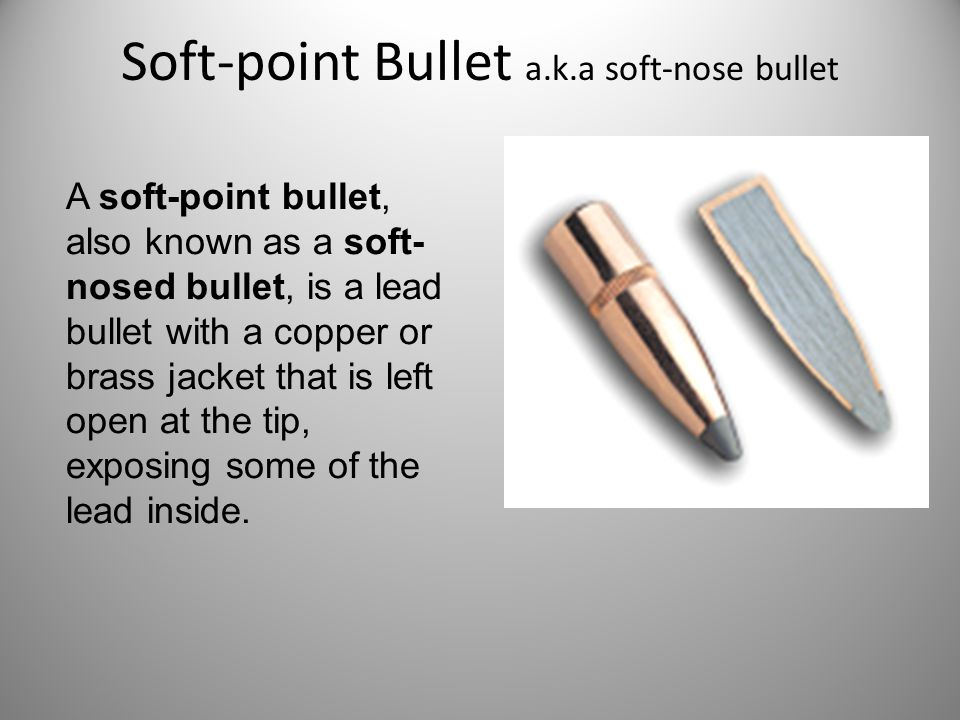 Soft-point Bullet a.k.a soft-nose bullet