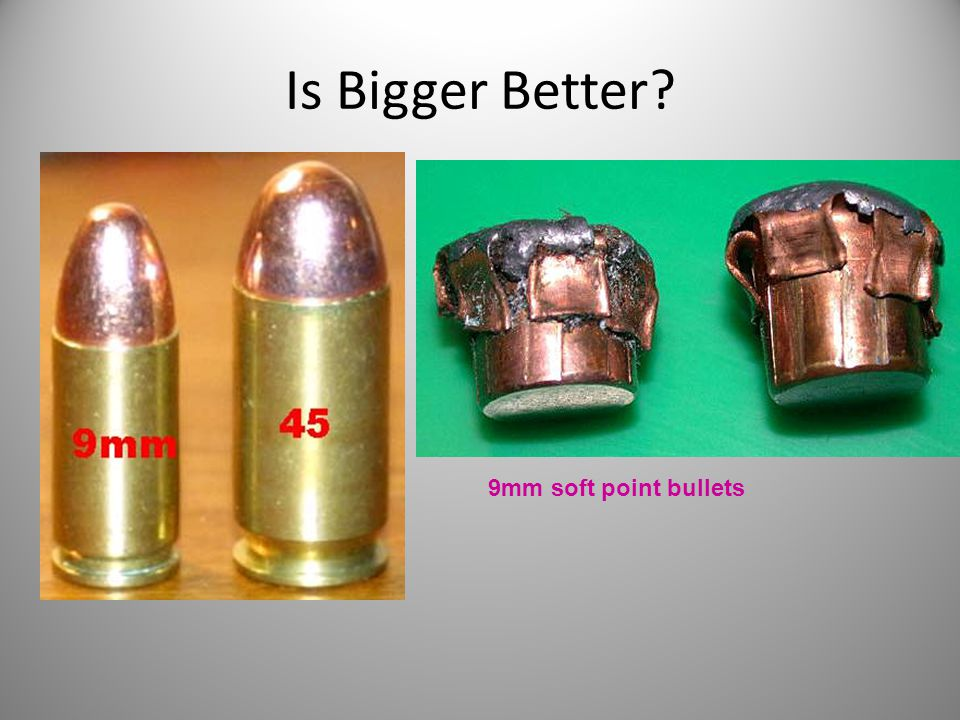 Is Bigger Better 9mm soft point bullets
