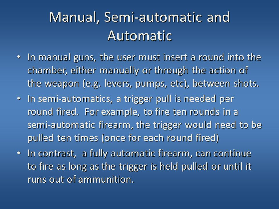 Manual, Semi-automatic and Automatic