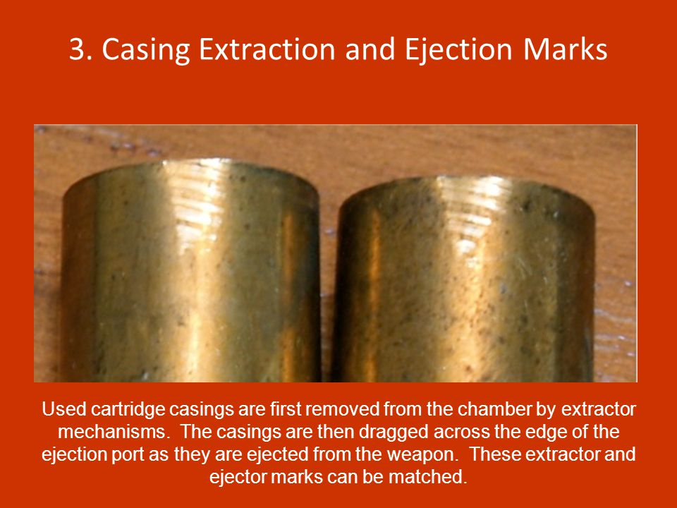 3. Casing Extraction and Ejection Marks