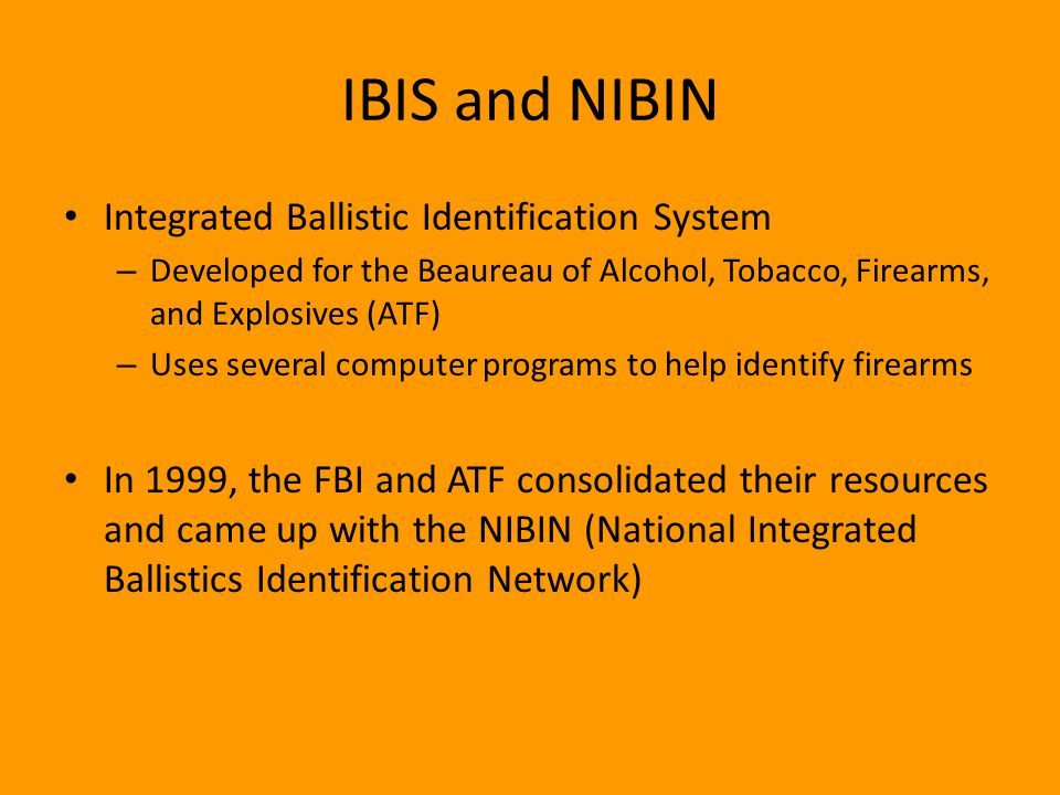 IBIS and NIBIN Integrated Ballistic Identification System