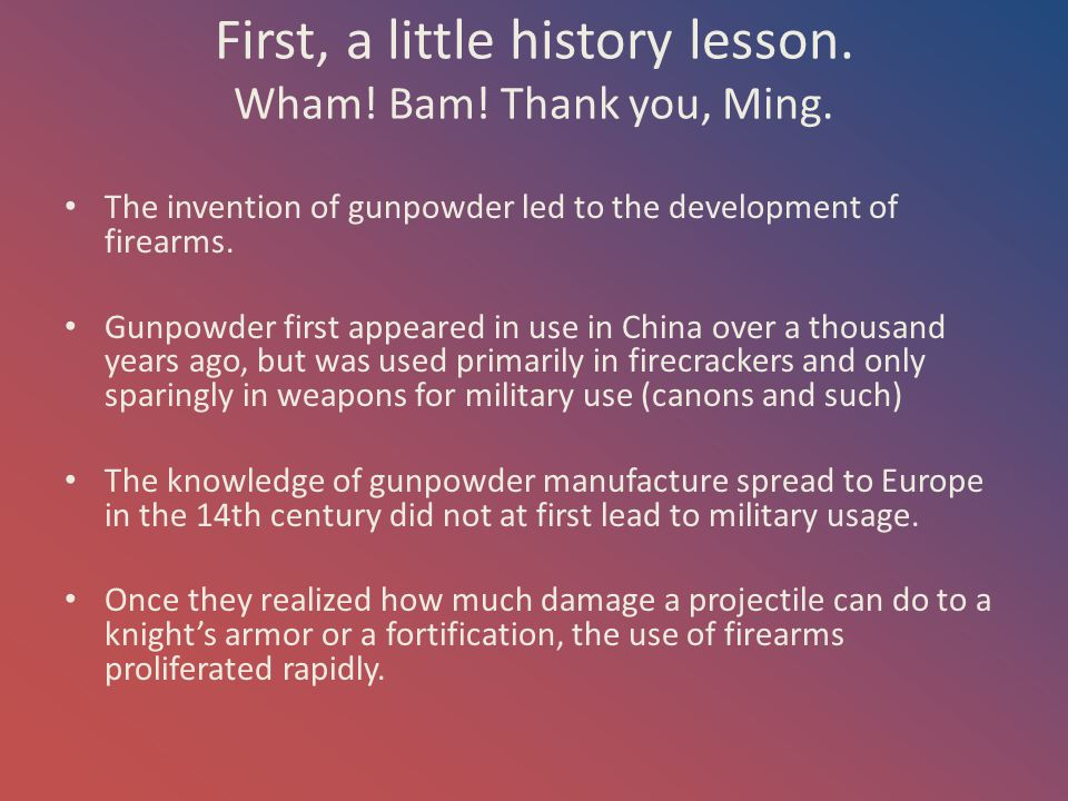 First, a little history lesson. Wham! Bam! Thank you, Ming.