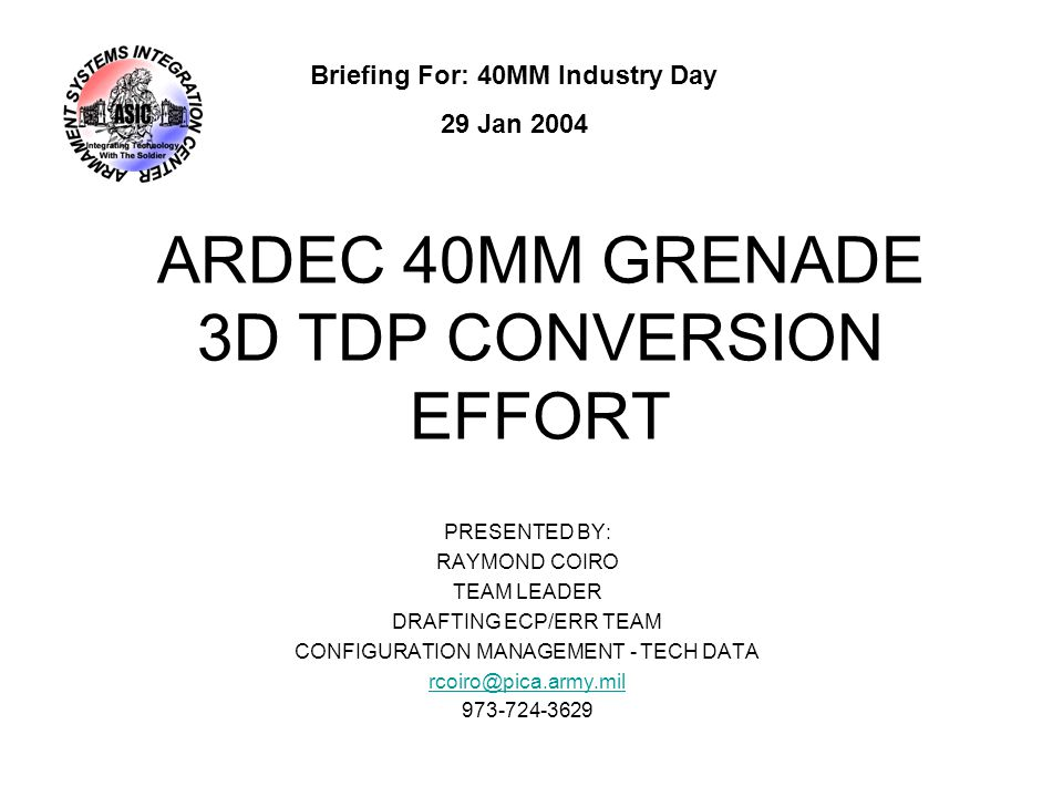 ARDEC 40MM GRENADE 3D TDP CONVERSION EFFORT