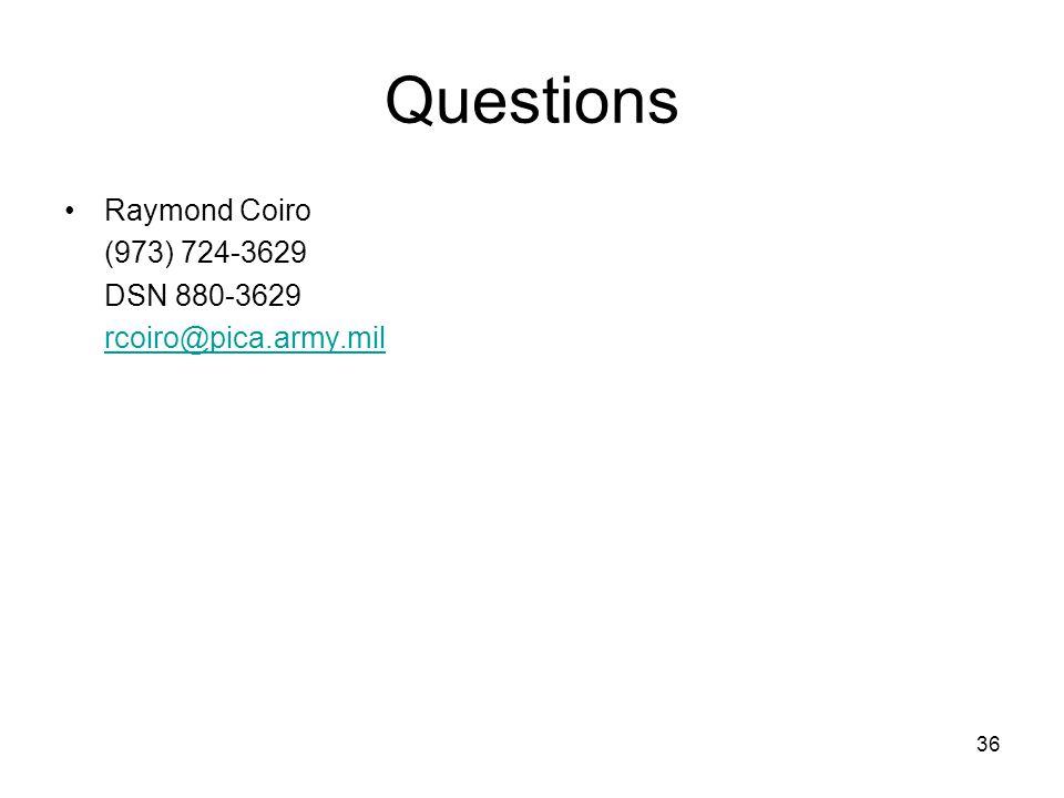 Questions Raymond Coiro (973) 724-3629 DSN 880-3629