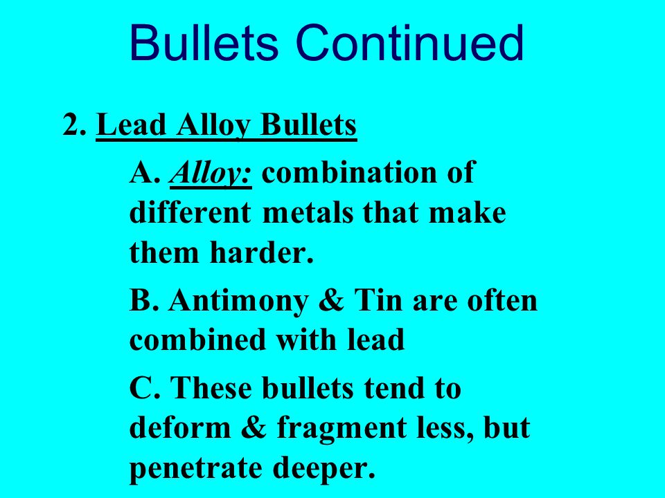 Bullets Continued 2. Lead Alloy Bullets