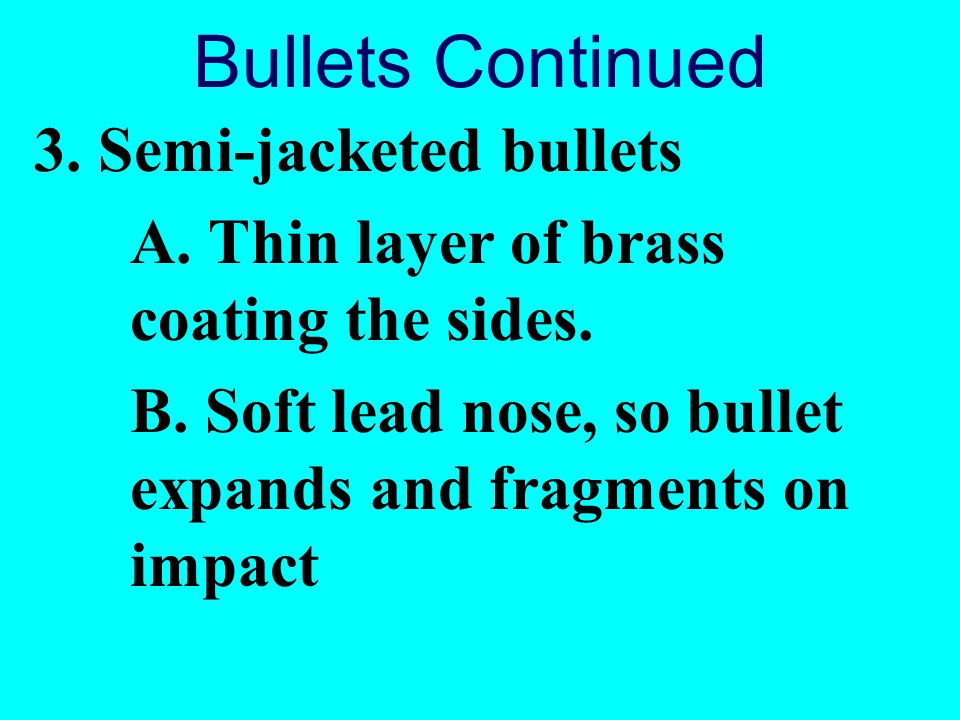 Bullets Continued 3. Semi-jacketed bullets