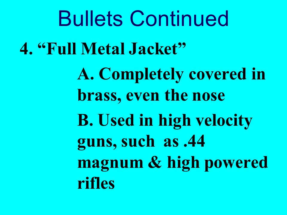 Bullets Continued 4. Full Metal Jacket