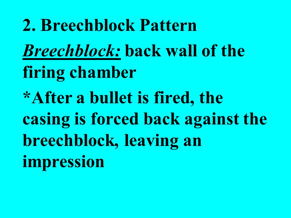 2. Breechblock Pattern Breechblock: back wall of the firing chamber.