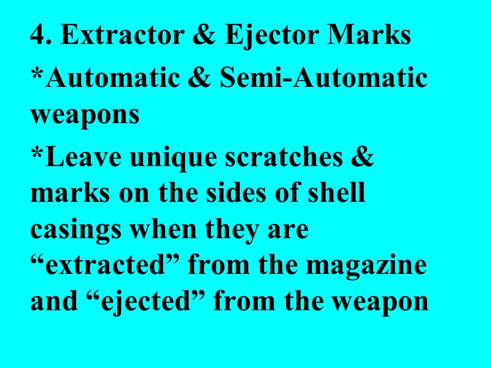4. Extractor & Ejector Marks