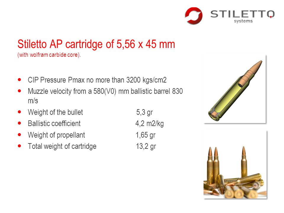 Stiletto AP cartridge of 5,56 x 45 mm (with wolfram carbide core).