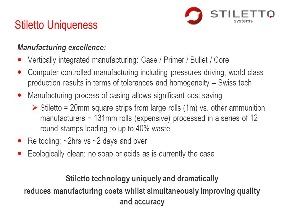 Stiletto technology uniquely and dramatically