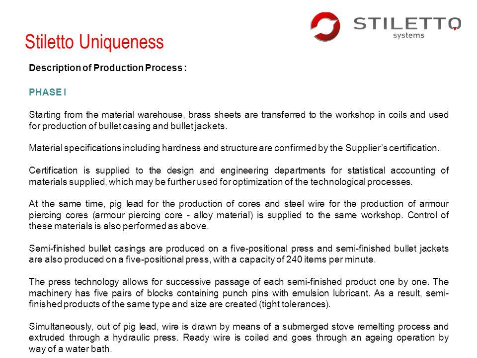 Stiletto Uniqueness Description of Production Process : PHASE I