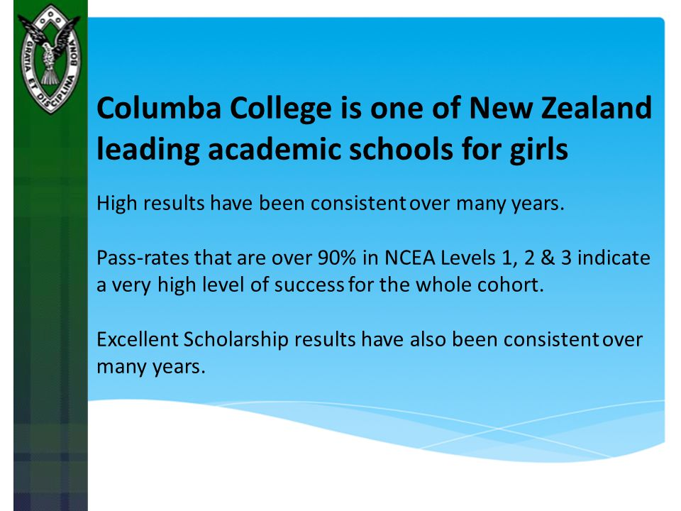 Columba College is one of New Zealand leading academic schools for girls