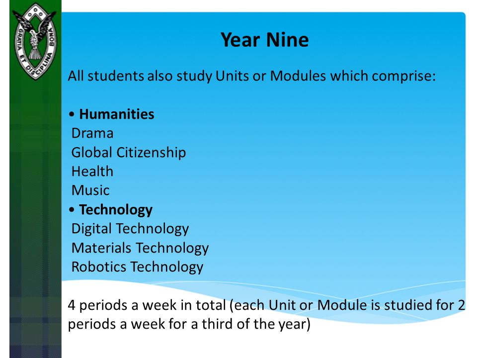 Year Nine All students also study Units or Modules which comprise: