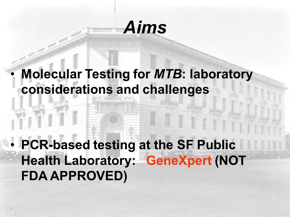 Aims Molecular Testing for MTB: laboratory considerations and challenges.